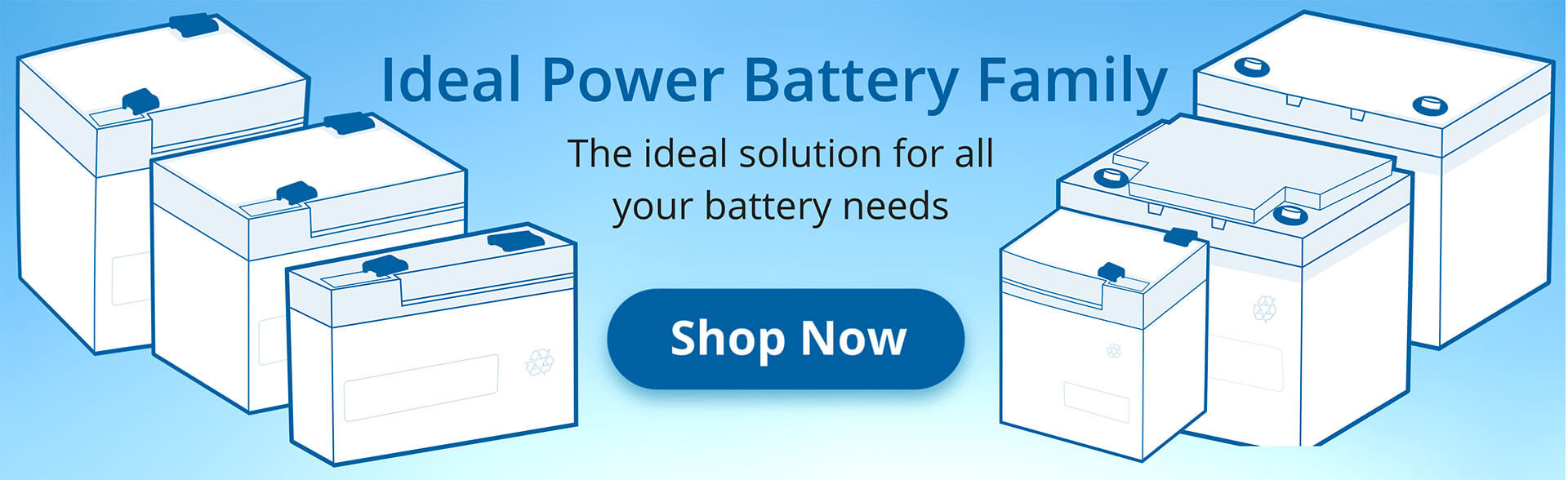 The ideal solution for all your battery needs